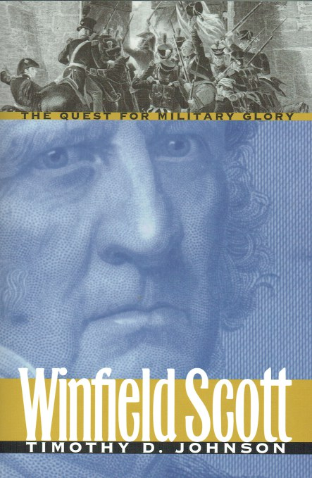 Image for WINFIELD SCOTT : THE QUEST FOR MILITARY GLORY
