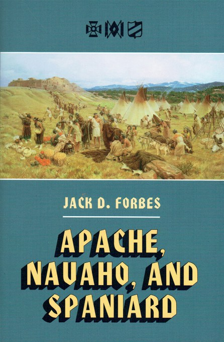 Image for APACHE, NAVAHO, AND SPANIARD (SECOND EDITION)