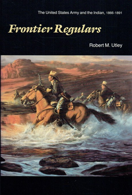 Image for FRONTIER REGULARS : THE UNITED STATES ARMY AND THE INDIAN, 1866-1891
