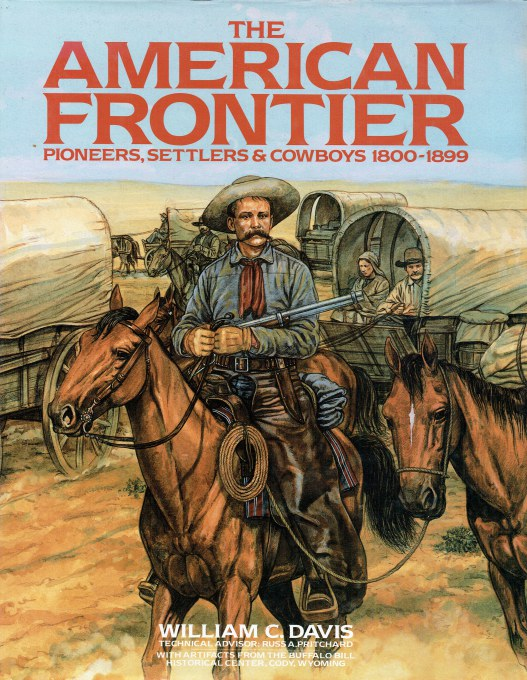 Image for THE AMERICAN FRONTIER : PIONEERS, SETTLERS & COWBOYS, 1800-1899