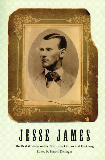 Image for JESSE JAMES: THE BEST WRITINGS ON THE NOTORIOUS OUTLAW AND HIS GANG