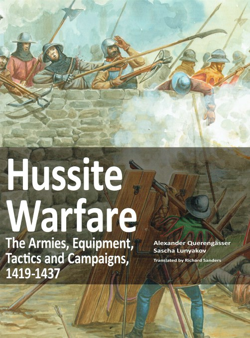 Image for HUSSITE WARFARE : THE ARMIES, EQUIPMENT, TACTICS AND CAMPAIGNS, 1419-1437