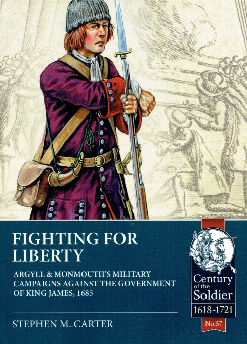 Image for FIGHTING FOR LIBERTY : ARGYLL & MONMOUTH'S MILITARY CAMPAIGNS AGAINST THE GOVERNMENT OF KING JAMES, 1685