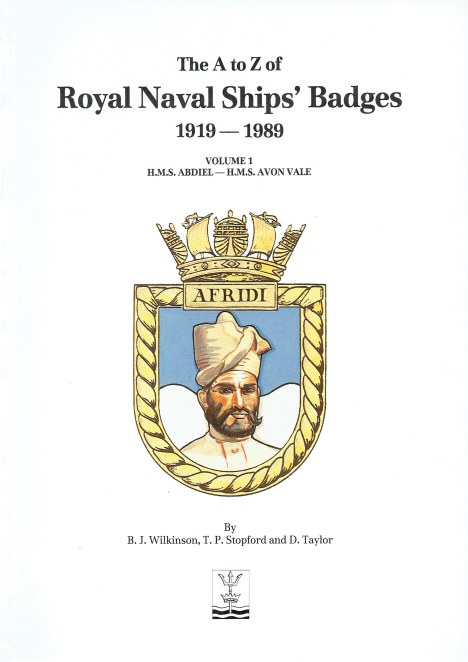 Image for THE A TO Z OF ROYAL NAVAL SHIP'S BADGES 1919-1989 VOLUME 1: HMS ABDIEL - HMS AVON VALE