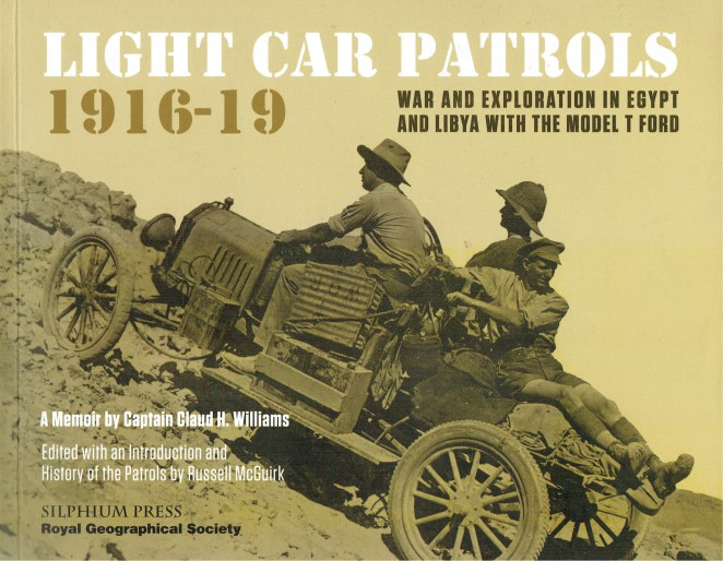 Image for LIGHT CAR PATROLS 1916-19: WAR AND EXPLORATION IN EGYPT AND LIBYA WITH THE MODEL T FORD