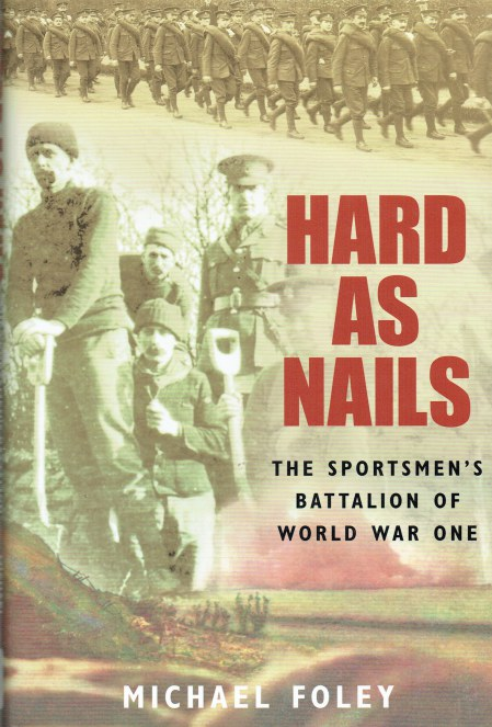 Image for HARD AS NAILS : THE SPORTSMEN'S BATTALION OF WORLD WAR ONE