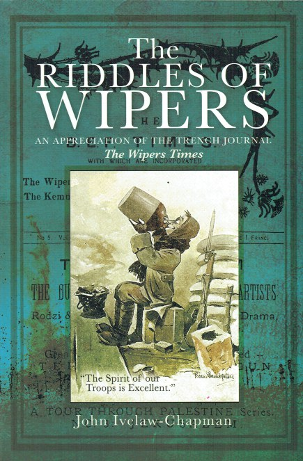 Image for THE RIDDLES OF WIPERS: AN APPRECIATION OF THE TRENCH JOURNAL 'THE WIPERS TIMES'