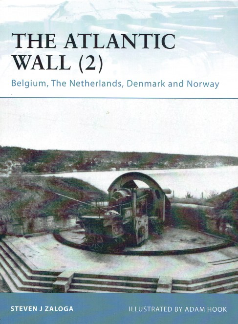 Image for THE ATLANTIC WALL (2) BELGIUM, THE NETHERLANDS, DENMARK AND NORWAY