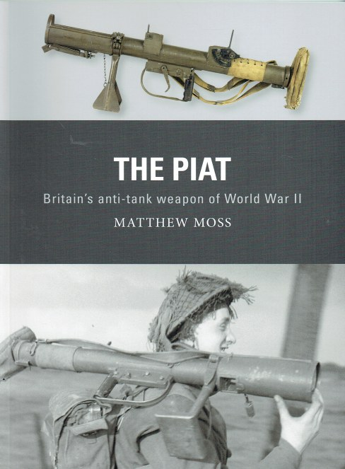 Image for THE PIAT : BRITAIN'S ANTI-TANK WEAPON OF WORLD WAR II