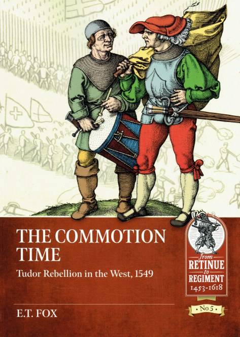 Image for THE COMMOTION TIME : TUDOR REBELLION IN THE WEST, 1549