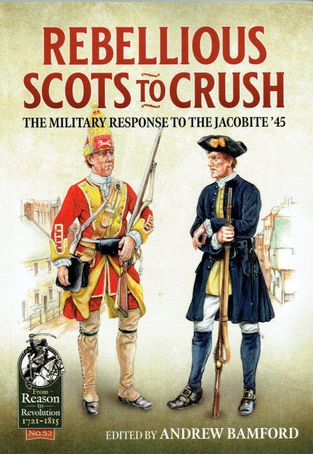 Image for REBELLIOUS SCOTS TO CRUSH : THE MILITARY RESPONSE TO THE JACOBITE '45