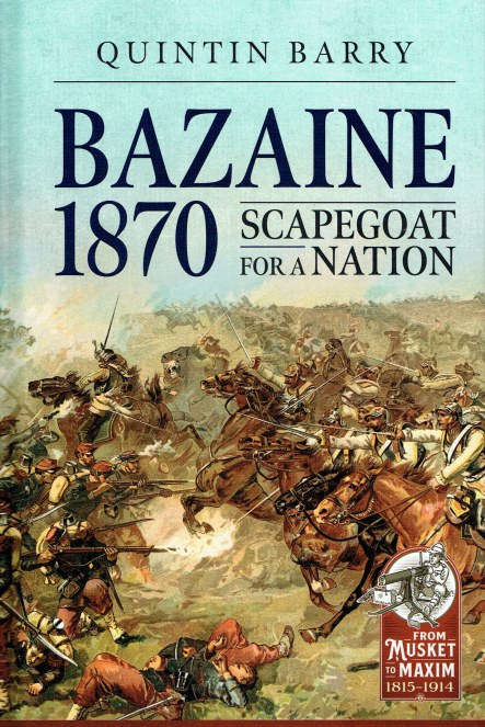 Image for BAZAINE 1870 : SCAPEGOAT FOR A NATION (SIGNED & NUMBERED LIMITED EDITION)