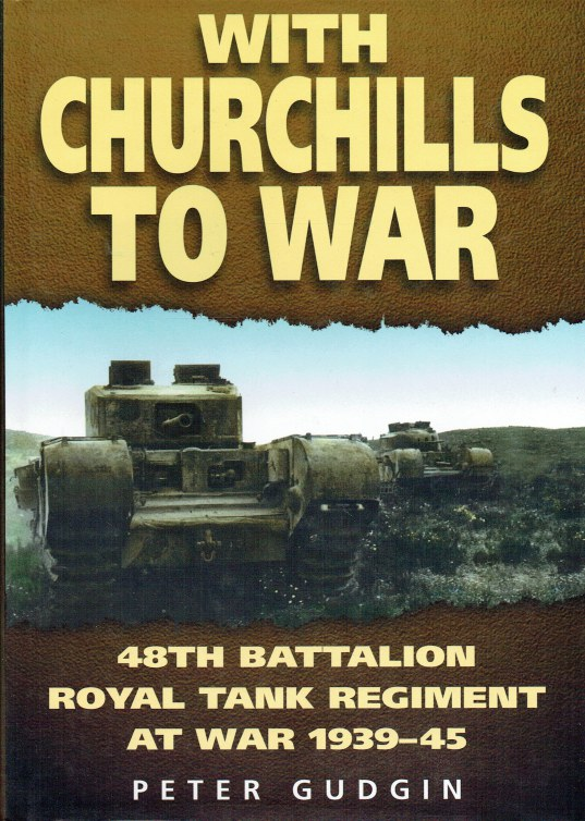 Image for WITH CHURCHILLS TO WAR : 48TH BATTALION ROYAL TANK REGIMENT AT WAR 1939-45