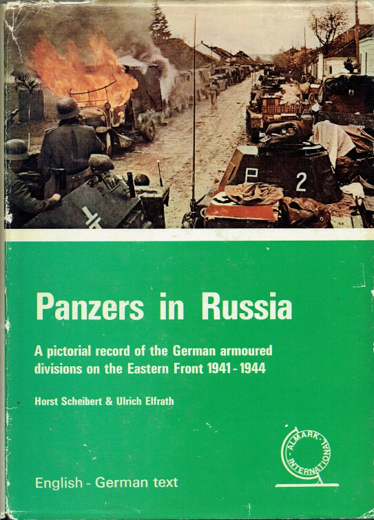Image for PANZERS IN RUSSIA : A PICTORIAL RECORD OF THE GERMAN ARMOURED DIVISIONS ON THE EASTERN FRONT 1941-1944