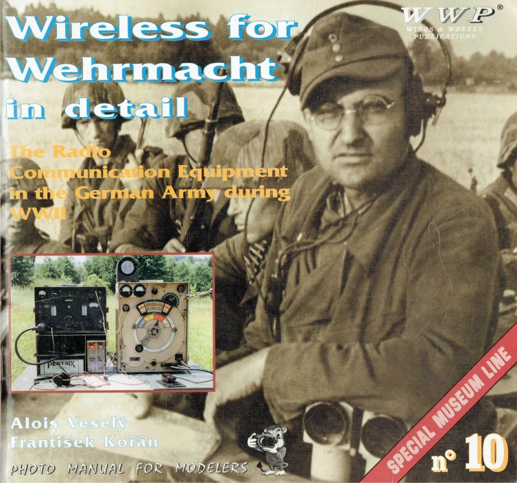 Image for WIRELESS FOR WEHRMACHT: GERMAN RADIOS IN DETAIL (2ND REPRINT)