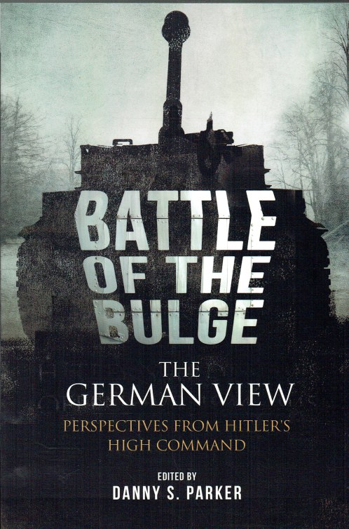 Image for BATTLE OF THE BULGE : THE GERMAN VIEW : PERSPECTIVES FROM HITLER'S HIGH COMMAND