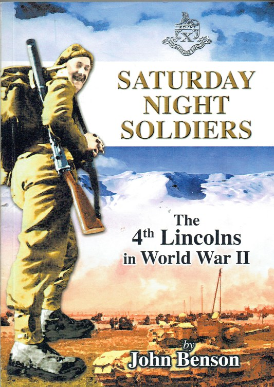 Image for SATURDAY NIGHT SOLDIERS : THE 4TH BATTALION OF THE LINCOLNSHIRE REGIMENT IN WORLD WAR II