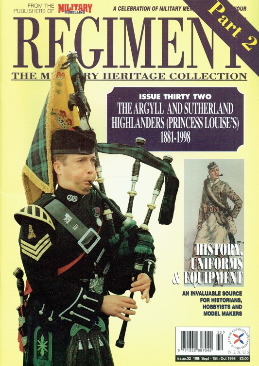 Image for REGIMENT: ISSUE THIRTY TWO - THE ARGYLL AND SUTHERLAND HIGHLANDERS (PRINCESS LOUISE'S) 1881-1998