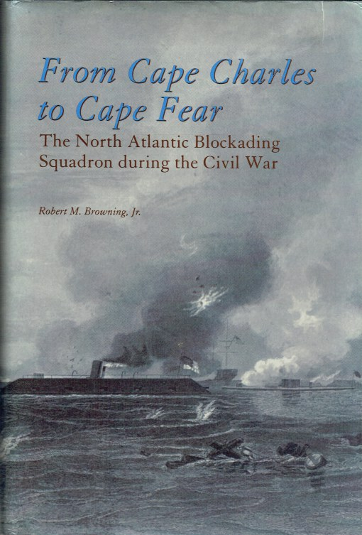 Image for FROM CAPE CHARLES TO CAPE FEAR : THE NORTH ATLANTIC BLOCKADING SQUADRON DURING THE CIVIL WAR