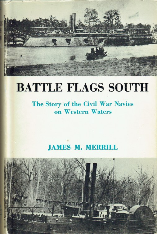 Image for BATTLE FLAGS SOUTH : STORY OF THE CIVIL WAR NAVIES ON WESTERN WATERS