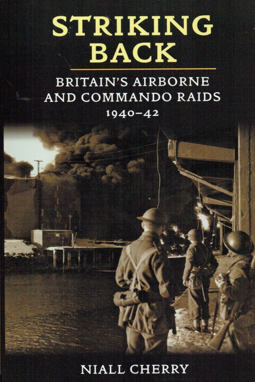 Image for STRIKING BACK : BRITAIN'S AIRBORNE AND COMMANDO RAIDS 1940-42