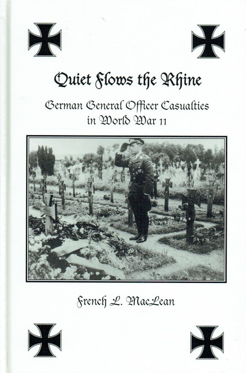 Image for QUIET FLOWS THE RHINE : GERMAN GENERAL OFFICER CASUALTIES IN WORLD WAR II