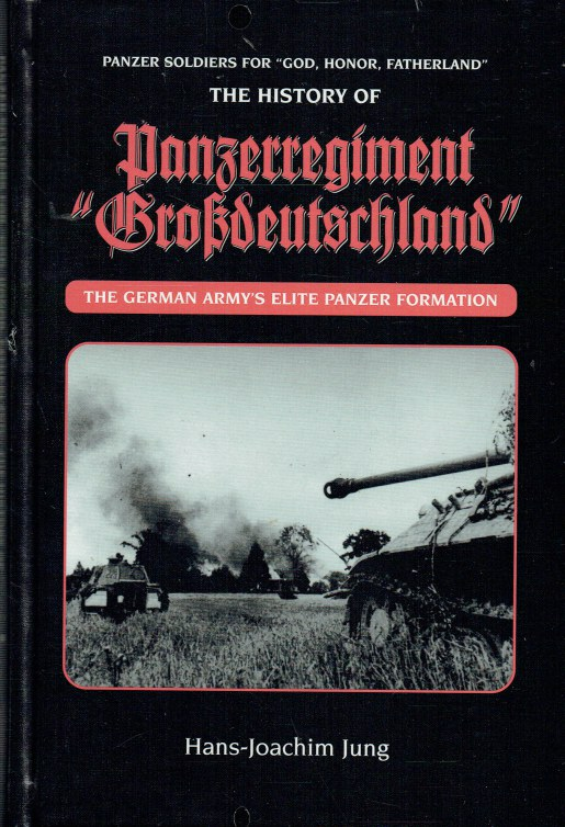 Image for PANZER SOLDIERS FOR 'GOD, HONOR, FATHERLAND' : THE HISTORY OF PANZERREGIMENT GROSSDEUTSCHLAND