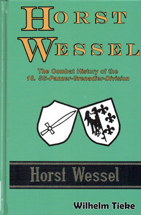 Image for HORST WESSEL : THE COMBAT HISTORY OF THE 18. SS-PANZER-GRENADIER-DIVISION