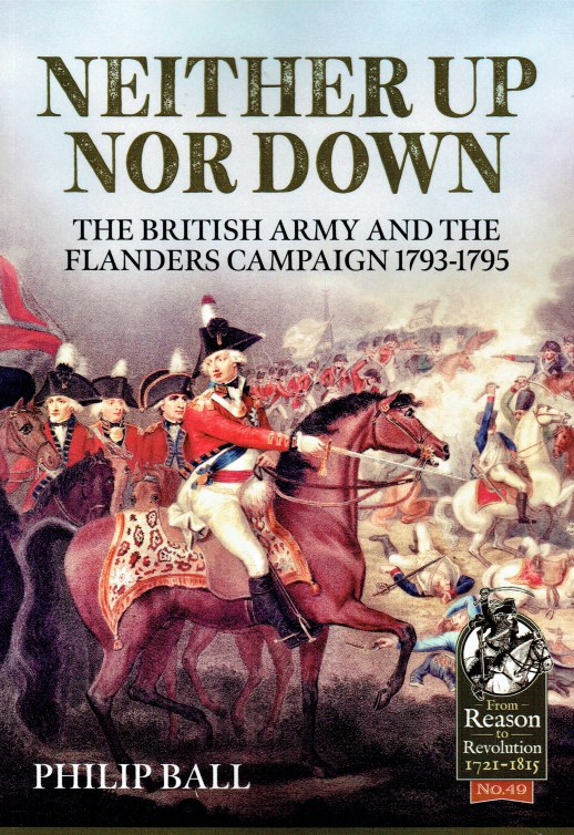 Image for NEITHER UP NOR DOWN : THE BRITISH ARMY AND THE FLANDERS CAMPAIGN 1793-1795