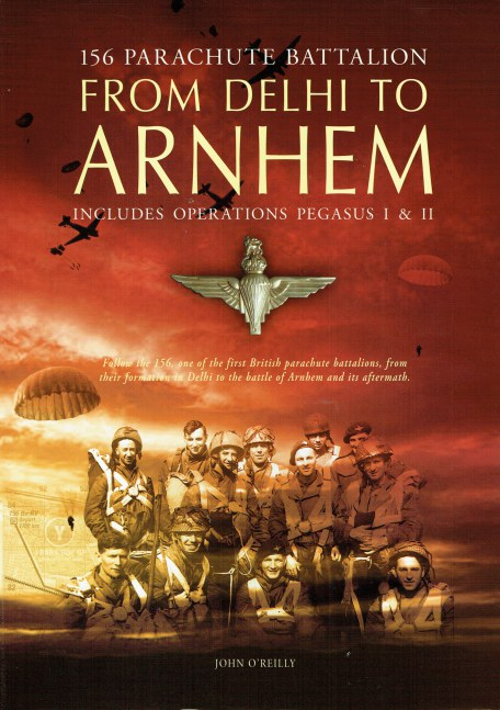 Image for FROM DELHI TO ARNHEM : 156 PARACHUTE BATTALION (SIGNED COPY)
