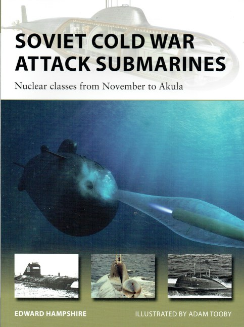 Image for SOVIET COLD WAR ATTACK SUBMARINES : NUCLEAR CLASSES FROM NOVEMBER TO AKULA