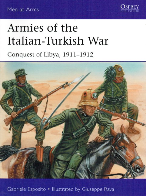 Image for ARMIES OF THE ITALIAN-TURKISH WAR : CONQUEST OF LIBYA, 1911-1912