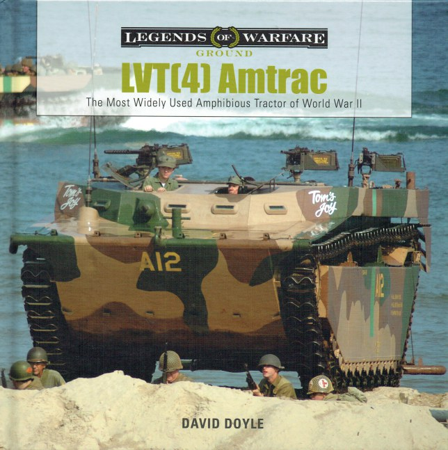 Image for LVT (4) AMTRAC : THE MOST WIDELY USED AMPHIBIOUS TRACTOR OF WORLD WAR II