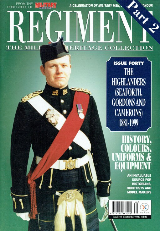 Image for REGIMENT: ISSUE FORTY - THE HIGHLANDERS (SEAFORTH, GORDONS AND CAMERONS) 1881-1999
