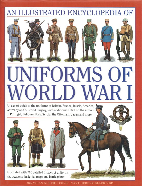 Image for AN ILLUSTRATED ENCYCLOPEDIA OF UNIFORMS OF WORLD WAR I