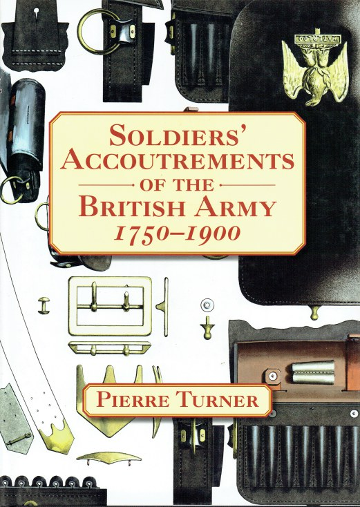 Image for SOLDIERS' ACCOUTREMENTS OF THE BRITISH ARMY 1750-1900