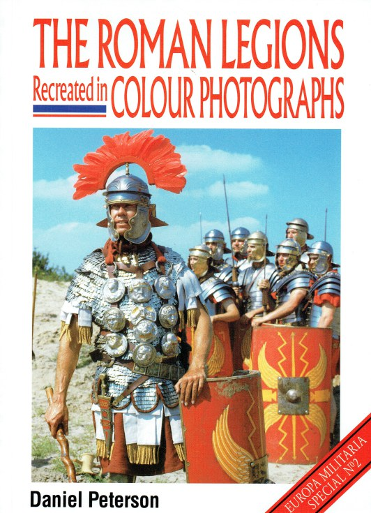 Image for THE ROMAN LEGIONS RECREATED IN COLOUR PHOTOGRAPHS