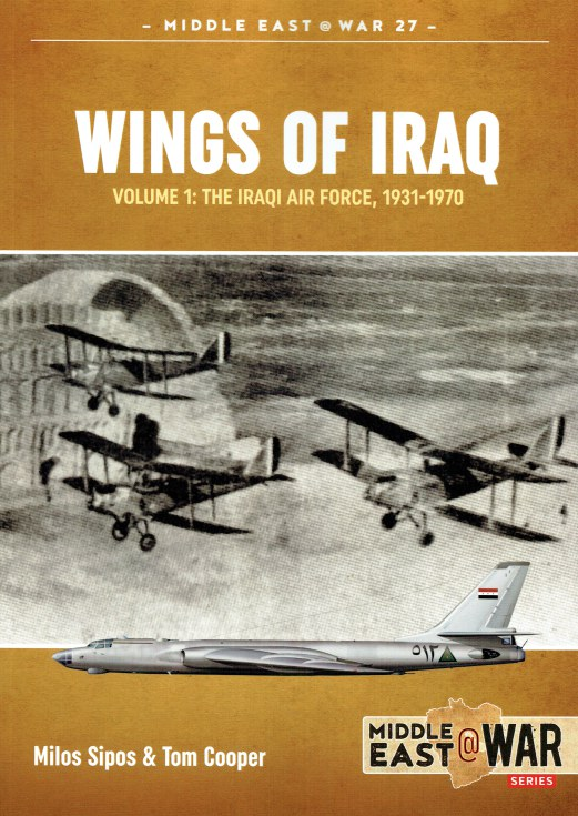Image for WINGS OF IRAQ VOLUME 1 : THE IRAQI AIR FORCE 1931-1970