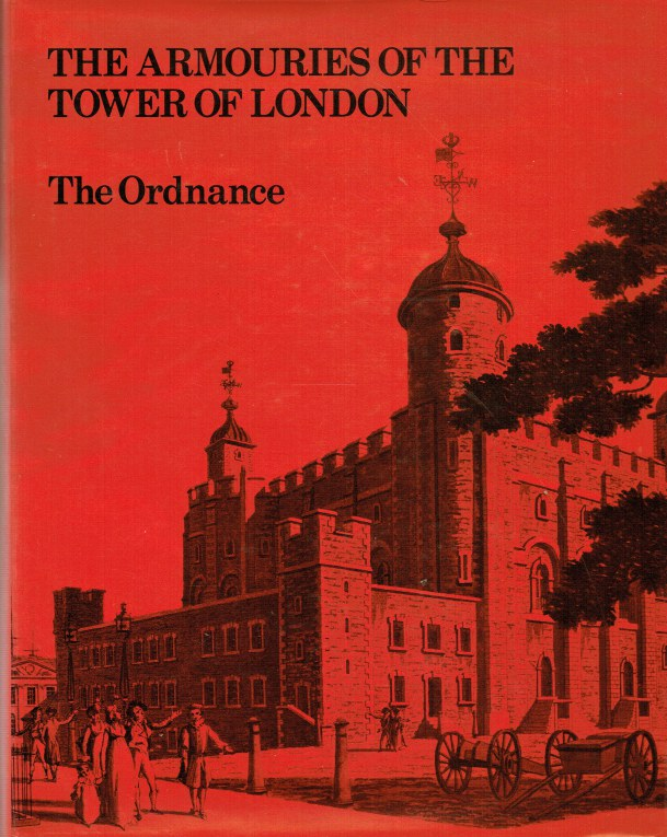 Image for THE ARMOURIES OF THE TOWER OF LONDON 1: ORDNANCE
