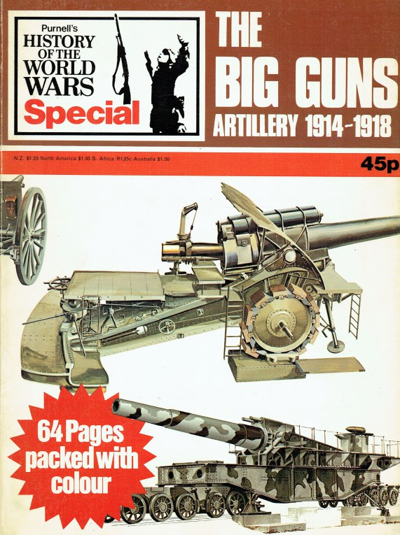 Image for PURNELL'S HISTORY OF THE WORLD WARS SPECIAL : THE BIG GUNS : ARTILLERY 1914-1918