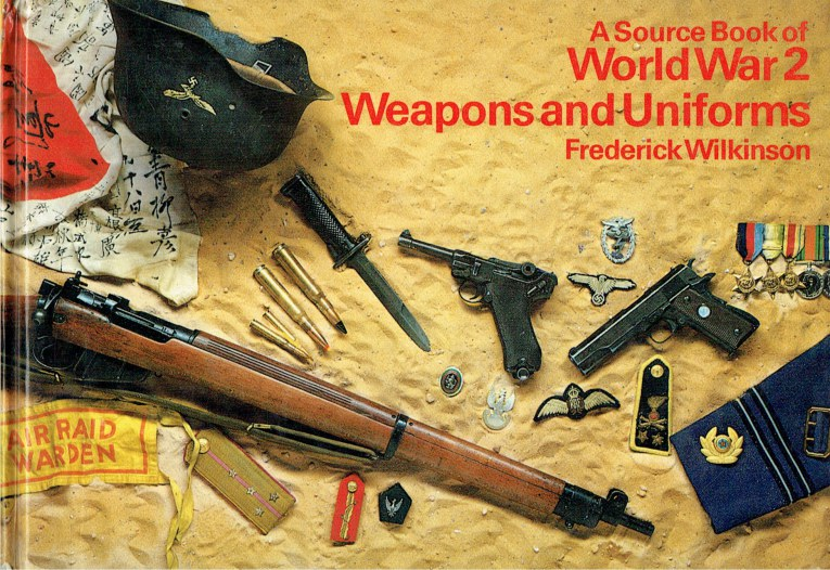 Image for A SOURCE BOOK OF WORLD WAR 2 WEAPONS AND UNIFORMS