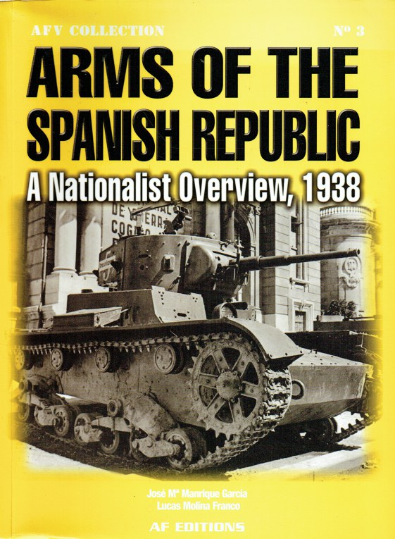 Image for ARMS OF THE SPANISH REPUBLIC : A NATIONALIST OVERVIEW, 1938