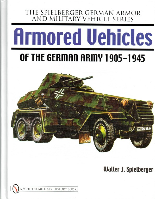 Image for ARMORED VEHICLES OF THE GERMAN ARMY 1905-1945