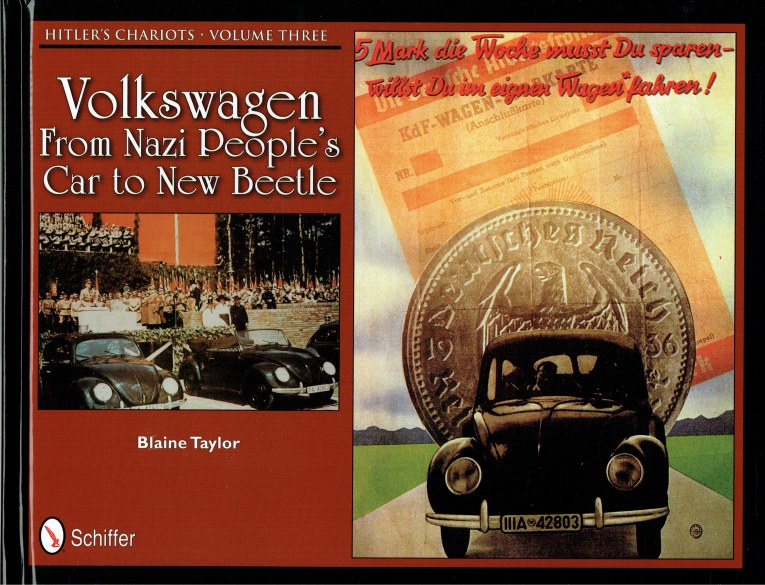 Image for HITLER'S CHARIOTS VOLUME THREE : VOLKSWAGEN FROM NAZI PEOPLE'S CAR TO NEW BEETLE