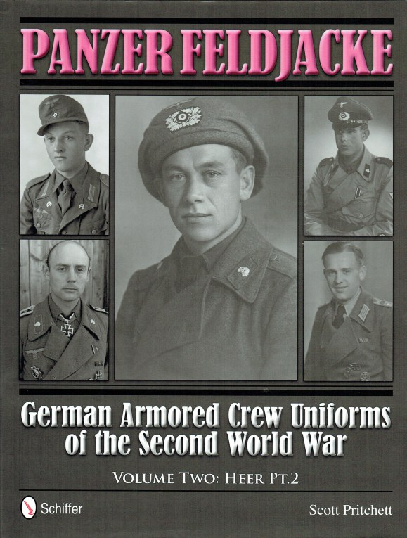 Image for PANZER FELDJACKE - GERMAN ARMORED CREW UNIFORMS OF THE SECOND WORLD WAR: VOLUME 2: HEER PT.2