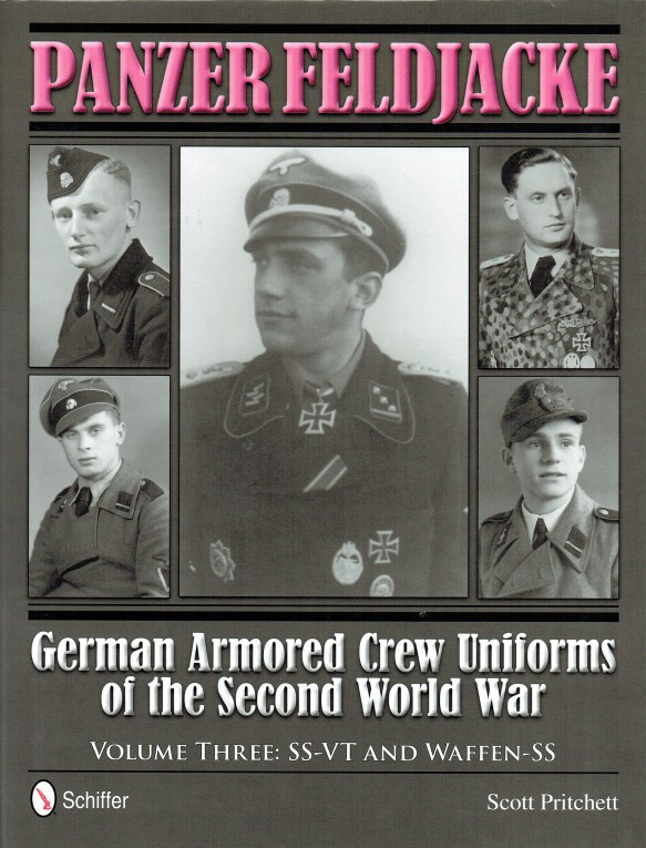 Image for PANZER FELDJACKE - GERMAN ARMORED CREW UNIFORMS OF THE SECOND WORLD WAR: VOLUME 3: SS-VT AND WAFFEN-SS