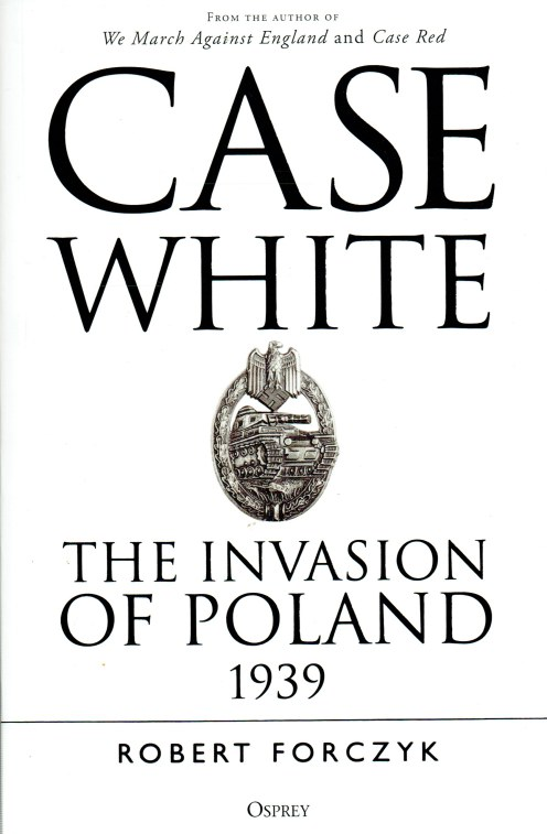 Image for CASE WHITE : THE INVASION OF POLAND 1939