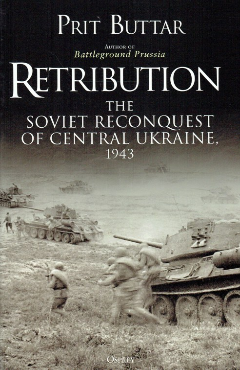 Image for RETRIBUTION : THE SOVIET RECONQUEST OF CENTRAL UKRAINE, 1943