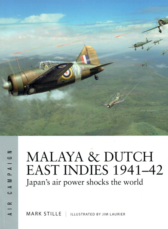 Image for MALAYA & DUTCH EAST INDIES 1941-42 : JAPAN'S AIR POWER SHOCKS THE WORLD