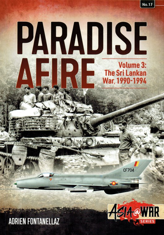 Image for PARADISE AFIRE VOLUME 3: THE SRI LANKAN WAR, 1990-1994
